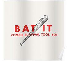 Bat it! - Zombie Survival Tools Poster