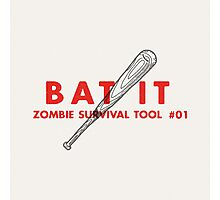 Bat it! - Zombie Survival Tools Photographic Print
