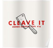 Cleave it! - Zombie Survival Tools Poster
