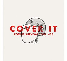 Cover it! - Zombie Survival Tools Photographic Print