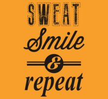 Sweat, Smile, and Repeat (black ink) Workout Tee. Crossfit Tee. Exercise Tee. Weightlifting Tee. Running Tee. Fitness by Max Effort