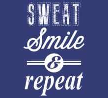 Sweat, Smile, and Repeat (white ink) Workout Tee. Crossfit Tee. Exercise Tee. Weightlifting Tee. Running Tee. Fitness by Max Effort