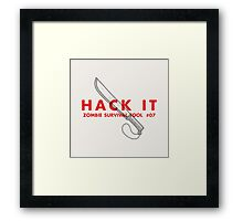Hack it! - Zombie Survival Tools Framed Print
