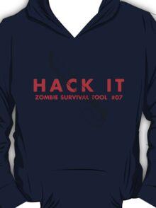 Hack it! - Zombie Survival Tools T-Shirt