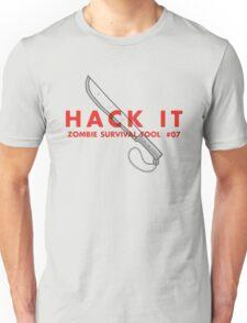 Hack it! - Zombie Survival Tools Unisex T-Shirt