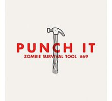 Punch it! - Zombie Survival Tools Photographic Print