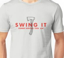 Swing it! - Zombie Survival Tools Unisex T-Shirt
