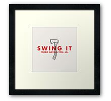 Swing it! - Zombie Survival Tools Framed Print