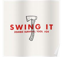 Swing it! - Zombie Survival Tools Poster