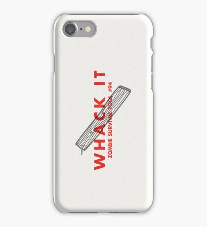 Whack it! - Zombie Survival Tools iPhone Case/Skin
