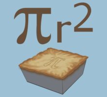 Pie are square - π r² by Snowballs