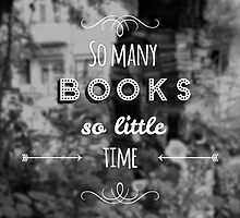 So many books, so little time. by Jane Mathieu