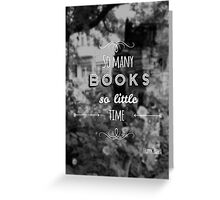 So many books, so little time. Greeting Card