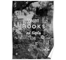 So many books, so little time. Poster