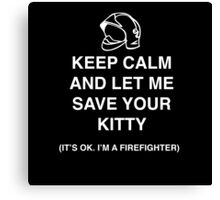 I'm a firefighter Canvas Print