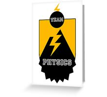 Team Physics Greeting Card