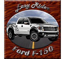Ford F-150 Truck Easy Rider Photographic Print