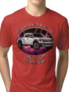 Ford F-150 Truck Heaven Don't Want Me Tri-blend T-Shirt