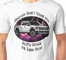 Ford F-150 Truck Heaven Don't Want Me Unisex T-Shirt