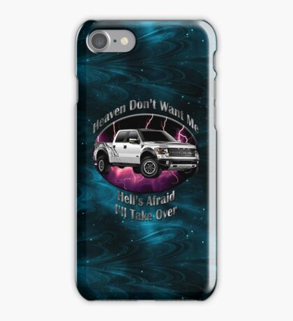 Ford F-150 Truck Heaven Don't Want Me iPhone Case/Skin