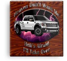Ford F-150 Truck Heaven Don't Want Me Metal Print