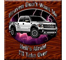 Ford F-150 Truck Heaven Don't Want Me Photographic Print