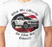 Ford F-150 Truck Give Me Liberty Unisex T-Shirt