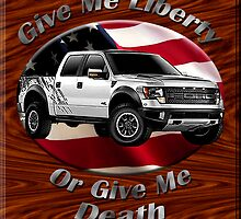 Ford F-150 Truck Give Me Liberty by hotcarshirts