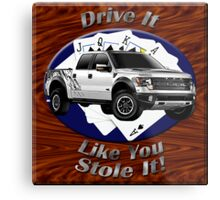 Ford F-150 Truck Drive It Like You Stole It Metal Print