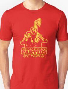 Communist Parties Are Radical Unisex T-Shirt
