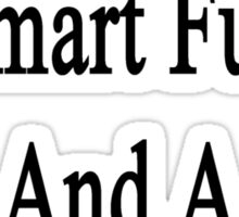 My Son Is Smart Funny And A Great Mechanic  Sticker