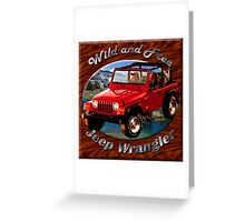 Jeep Wrangler Wild and Free Greeting Card