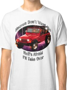 Jeep Wrangler Heaven Don't Want Me Classic T-Shirt