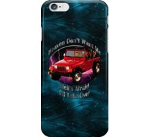 Jeep Wrangler Heaven Don't Want Me iPhone Case/Skin