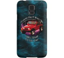 Jeep Wrangler Heaven Don't Want Me Samsung Galaxy Case/Skin
