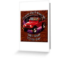 Jeep Wrangler Heaven Don't Want Me Greeting Card