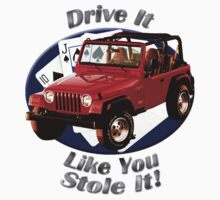 Jeep Wrangler Drive It Like You Stole It by hotcarshirts