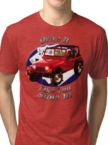 Jeep Wrangler Drive It Like You Stole It Tri-blend T-Shirt