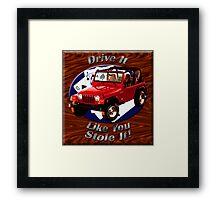 Jeep Wrangler Drive It Like You Stole It Framed Print
