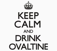 Keep Calm and Drink Ovaltine (Carry On) by CarryOn