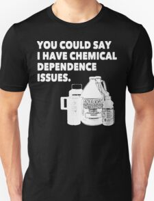 Chemical Dependence Issues - White Unisex T-Shirt