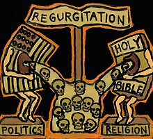 POLITICS, RELIGION, AND REGURITATION by stermixalot