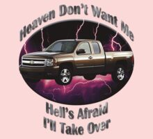 Chevy Silverado Truck Heaven Don't Want Me One Piece - Long Sleeve