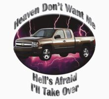 Chevy Silverado Truck Heaven Don't Want Me by hotcarshirts