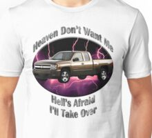 Chevy Silverado Truck Heaven Don't Want Me Unisex T-Shirt