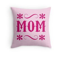 MOM with flowers and swirls Throw Pillow