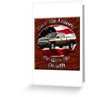 Chevy Silverado Truck Give Me Liberty Greeting Card