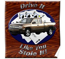 Chevy Silverado Truck Drive It Like You Stole It Poster