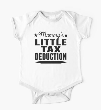 Mommy's Little Tax Deduction One Piece - Short Sleeve