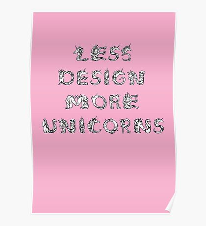Less Design More Unicorns Poster